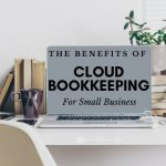 The Importance Of Using Cloud Bookkeeping For Your Business Growth